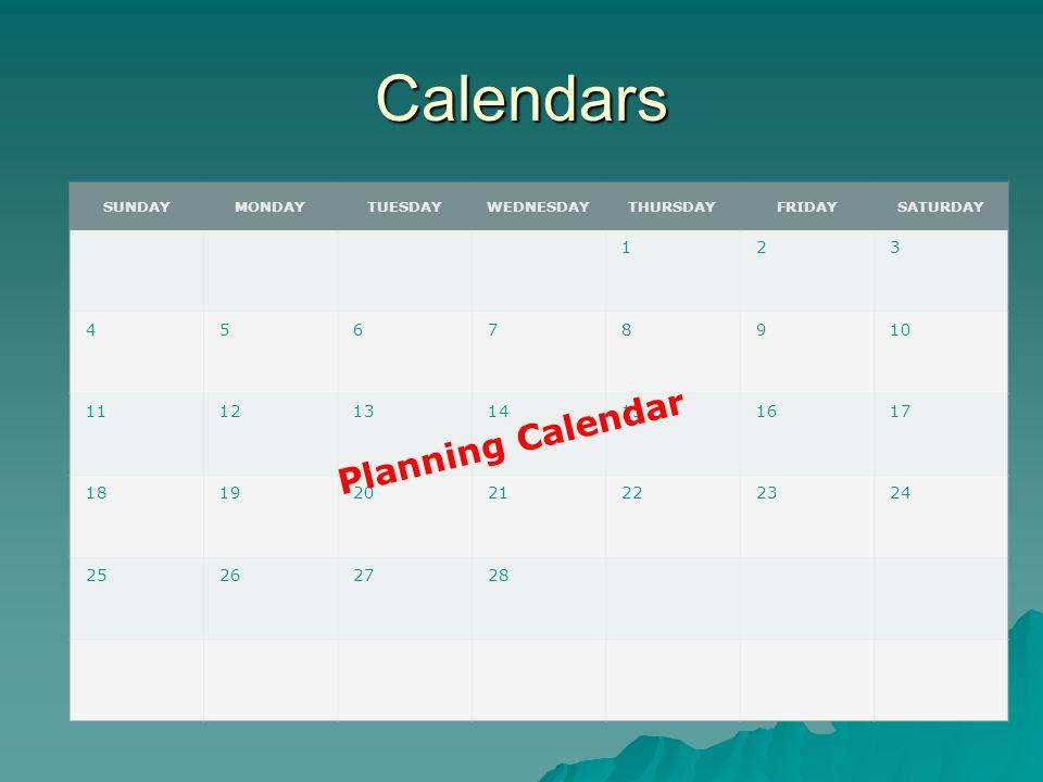 Calendars Planning Calendar SUNDAYMONDAYTUESDAYWEDNESDAYTHURSDAYFRIDAYSATURDAY 123 45678910 11121314151617 18192021222324 25262728 Planning Calendar