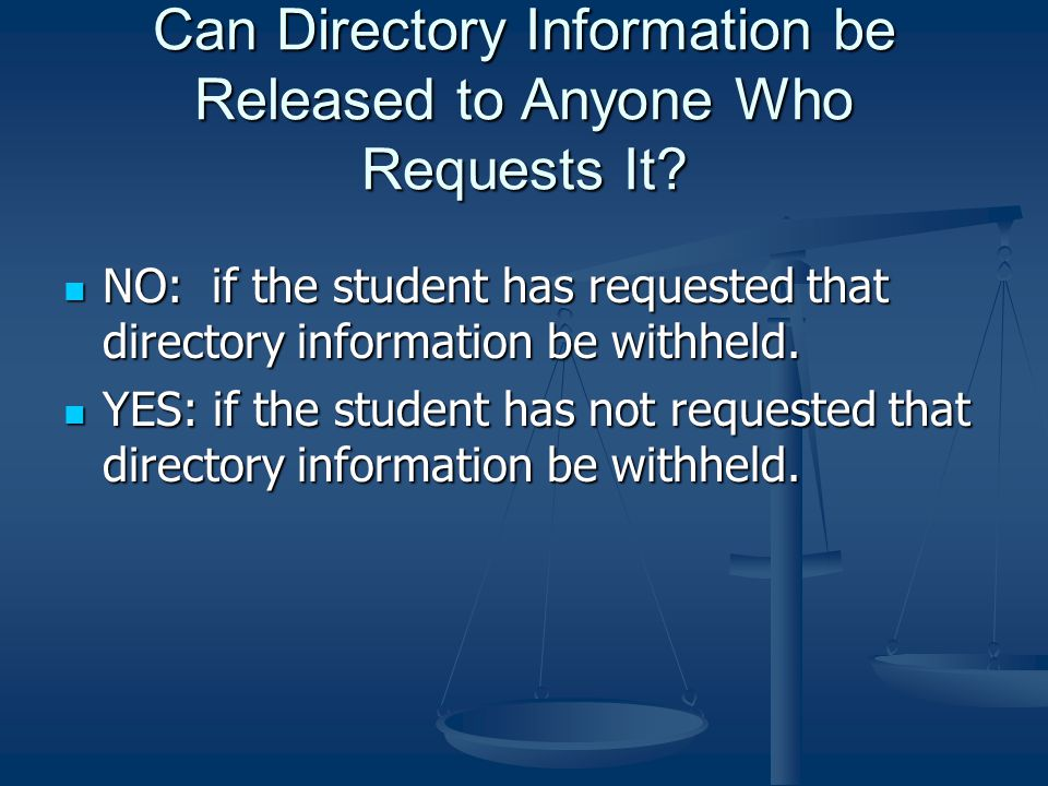 Can Directory Information be Released to Anyone Who Requests It.