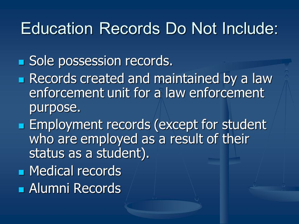 Education Records Do Not Include: Sole possession records.