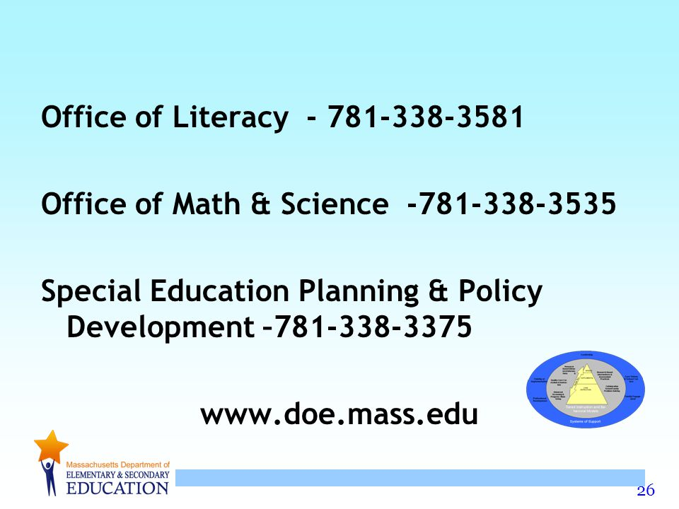 26 Office of Literacy Office of Math & Science Special Education Planning & Policy Development –