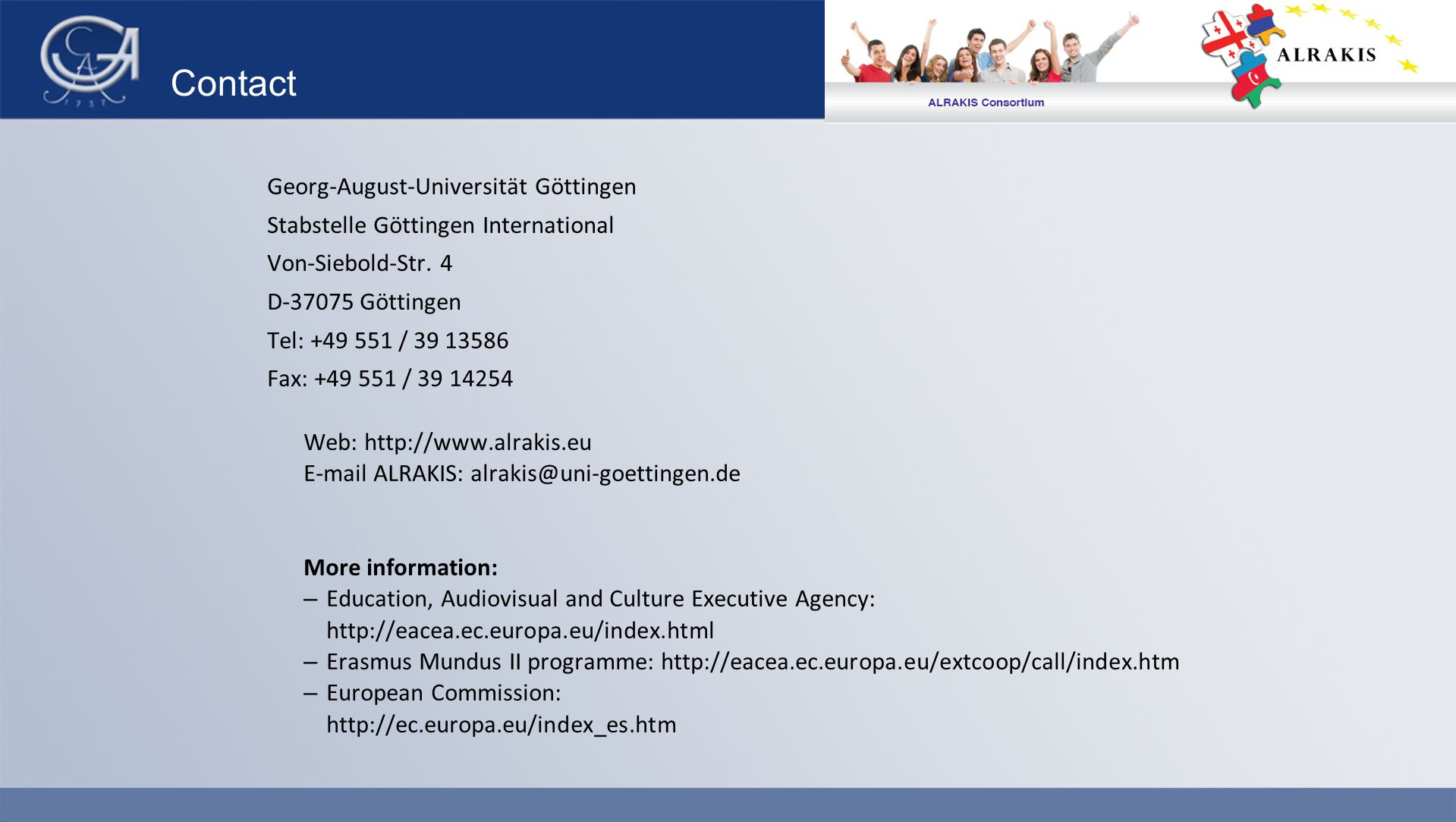 Contact Georg-August-Universität Göttingen Stabstelle Göttingen International Von-Siebold-Str.