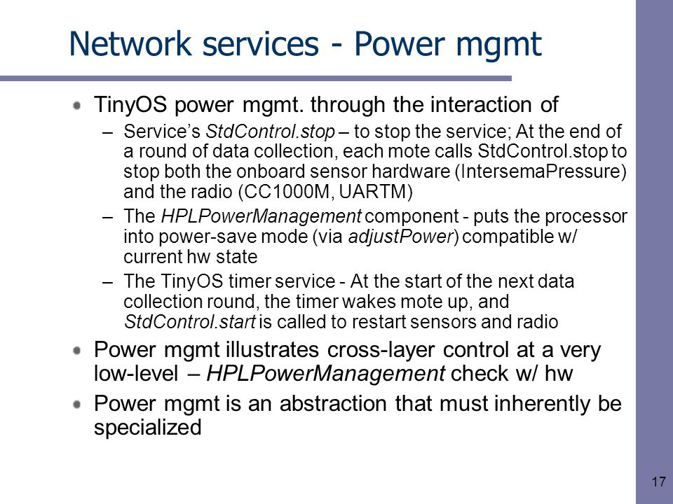 17 Network services - Power mgmt TinyOS power mgmt.