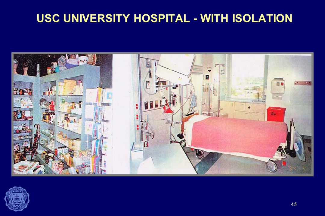 45 USC UNIVERSITY HOSPITAL - WITH ISOLATION