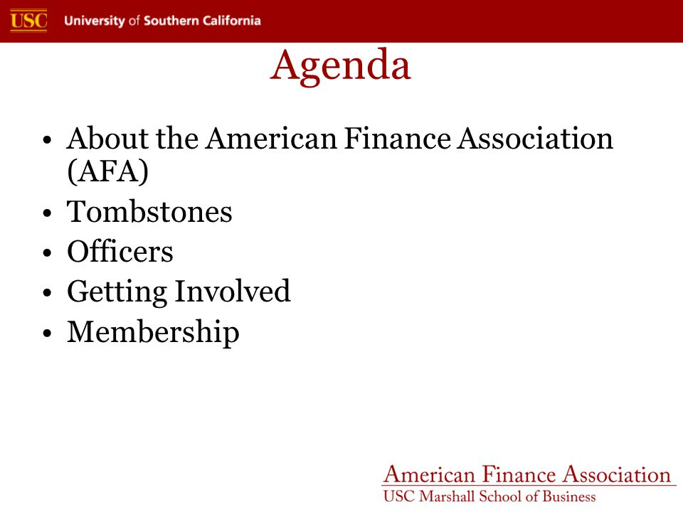 Agenda About the American Finance Association (AFA) Tombstones Officers Getting Involved Membership