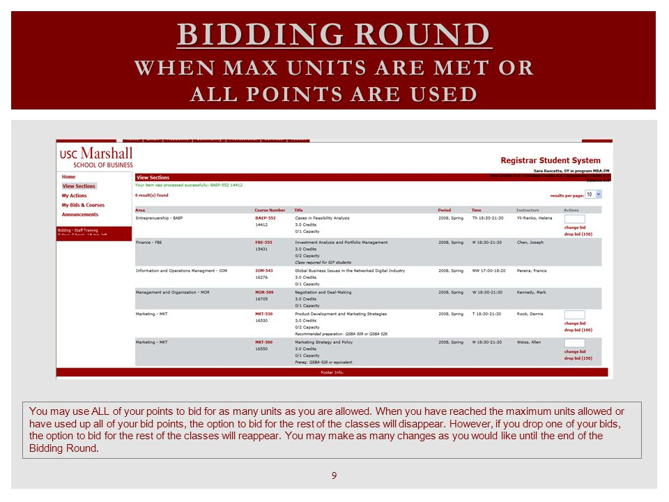 MY BIDS & COURSES To view the classes that you have bid on, you can click on the My Bids & Courses link on the upper left corner.