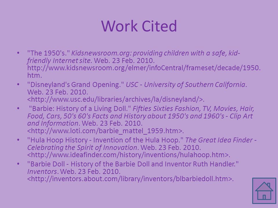 Work Cited The 1950 s. Kidsnewsroom.org: providing children with a safe, kid- friendly Internet site.