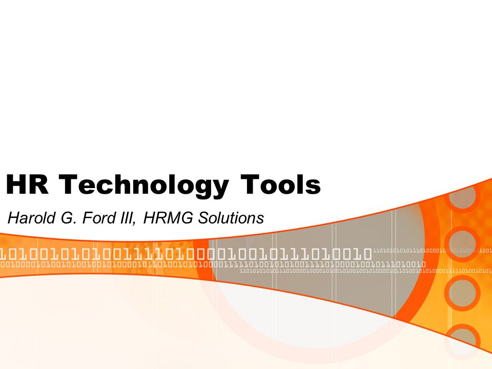 HR Technology Tools Harold G. Ford III, HRMG Solutions