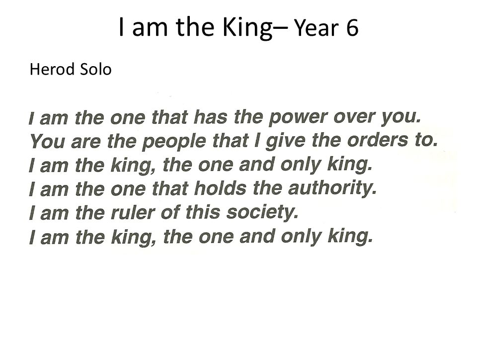 I am the King– Year 6 Herod Solo