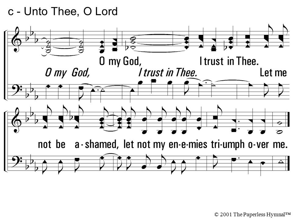 c - Unto Thee, O Lord © 2001 The Paperless Hymnal™