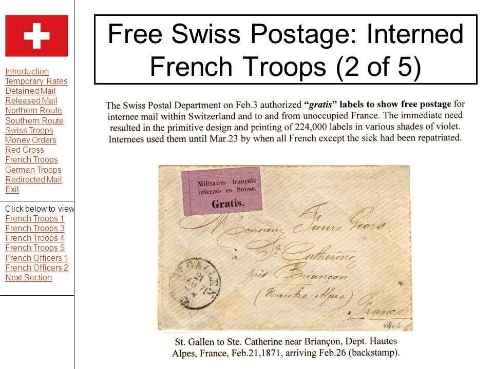 Introduction Temporary Rates Detained Mail Released Mail Northern Route Southern Route Swiss Troops Money Orders Red Cross French Troops German Troops Redirected Mail Exit Free Swiss Postage: Interned French Troops (2 of 5) Click below to view French Troops 1 French Troops 3 French Troops 4 French Troops 5 French Officers 1 French Officers 2 Next Section