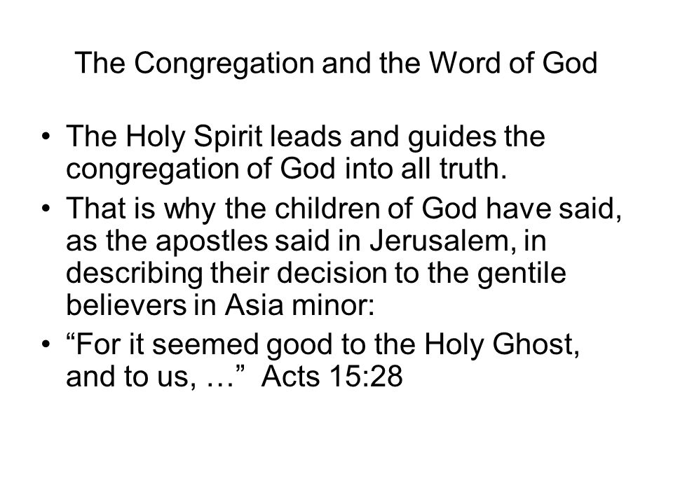 The Congregation and the Word of God The Holy Spirit leads and guides the congregation of God into all truth.