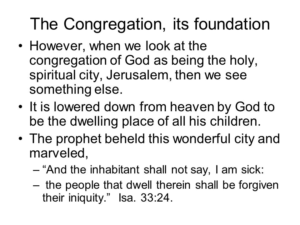Believers in the Congregation If we do not understand something, in humble obedience we can ask God to reveal it onto us.