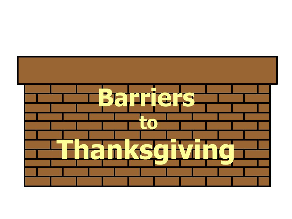 Barriers to Thanksgiving