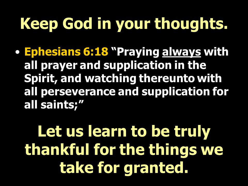 Keep God in your thoughts.