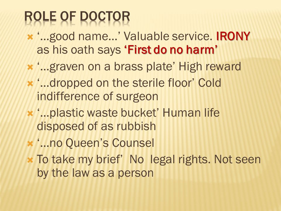 IRONY 'First do no harm'  '…good name…' Valuable service.