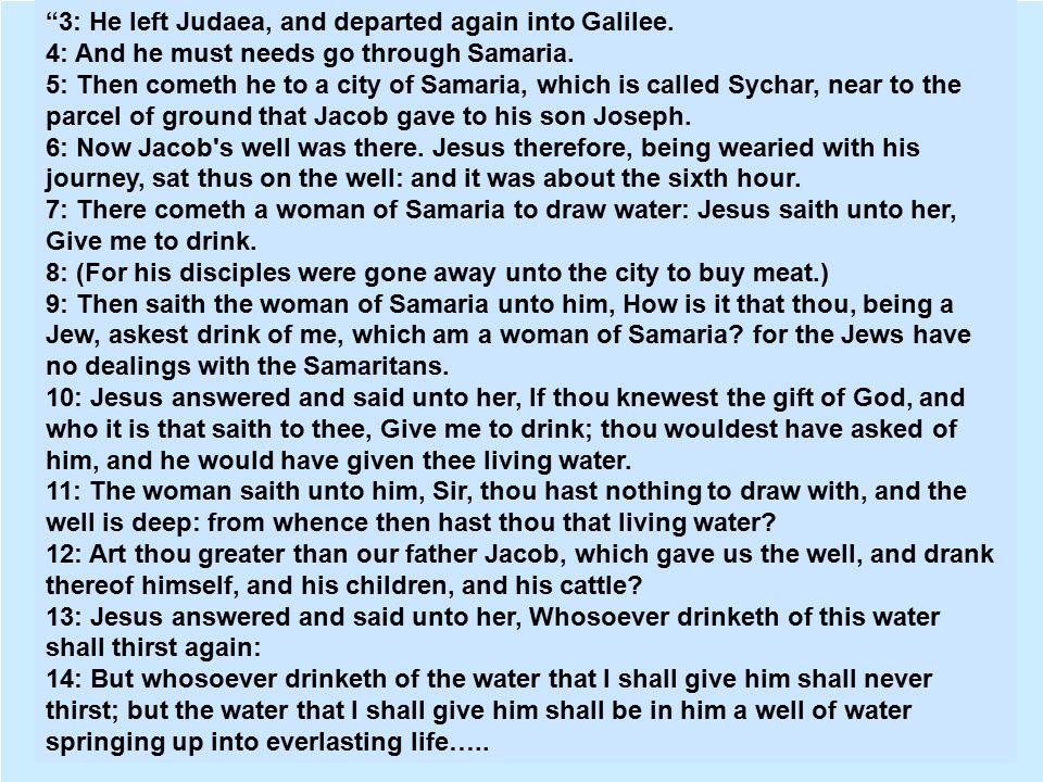 3: He left Judaea, and departed again into Galilee.