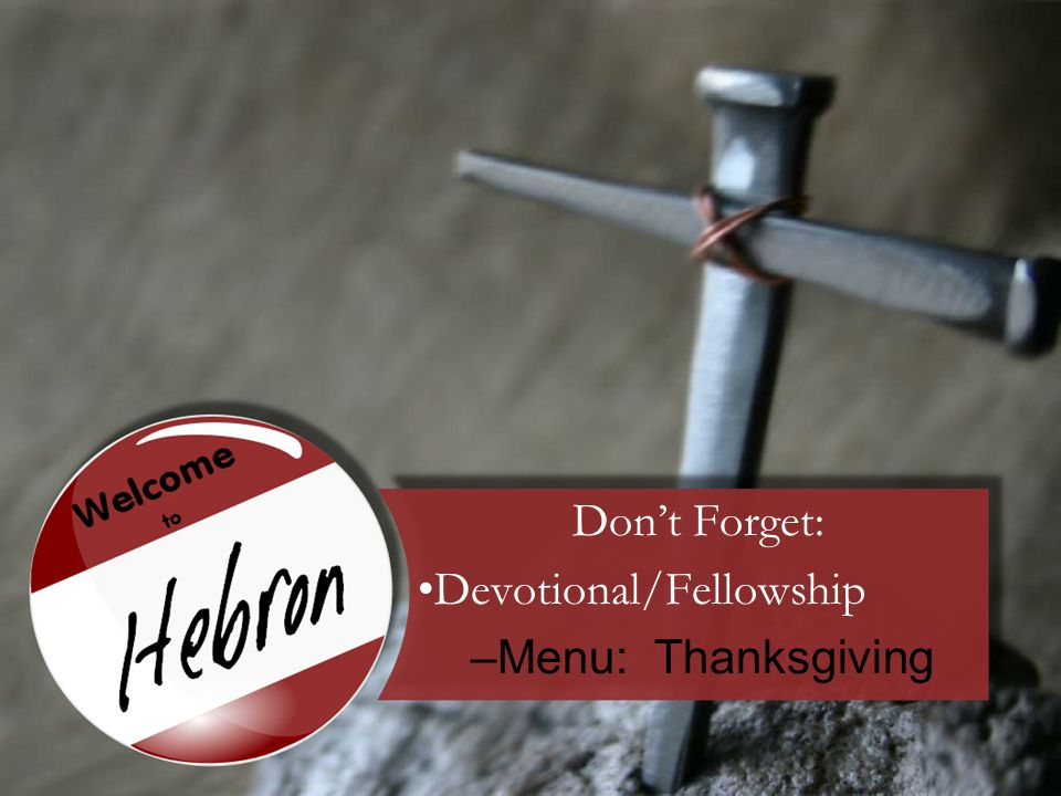 Don't Forget: Devotional/Fellowship –Menu: Thanksgiving