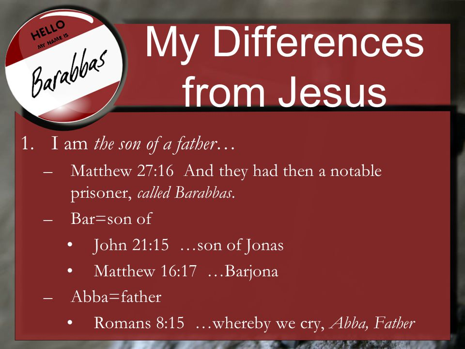 My Differences from Jesus …Jesus is the son of God –Matthew 26:63-64 But Jesus held his peace.