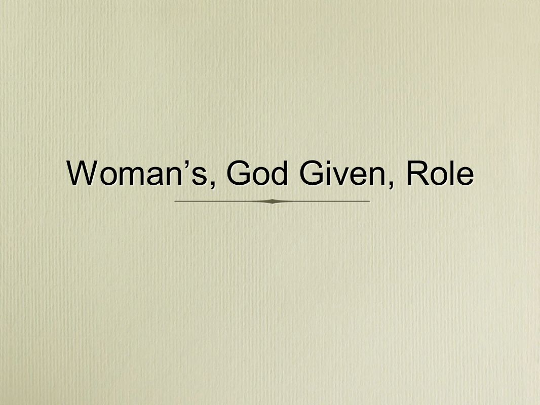 Woman's, God Given, Role
