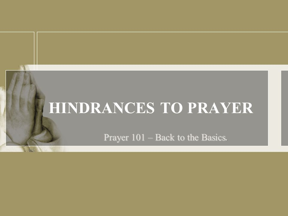 HINDRANCES TO PRAYER