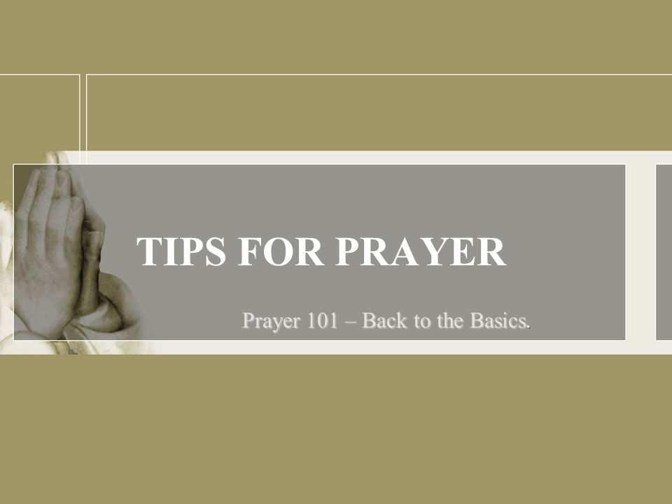 TIPS FOR PRAYER