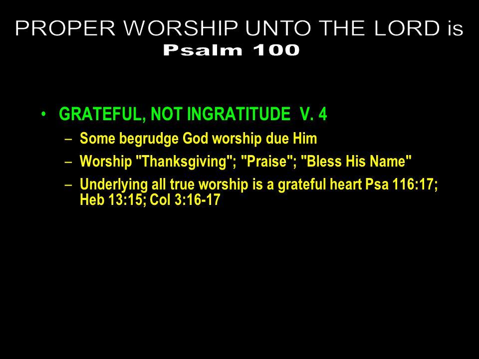 GRATEFUL, NOT INGRATITUDE V.