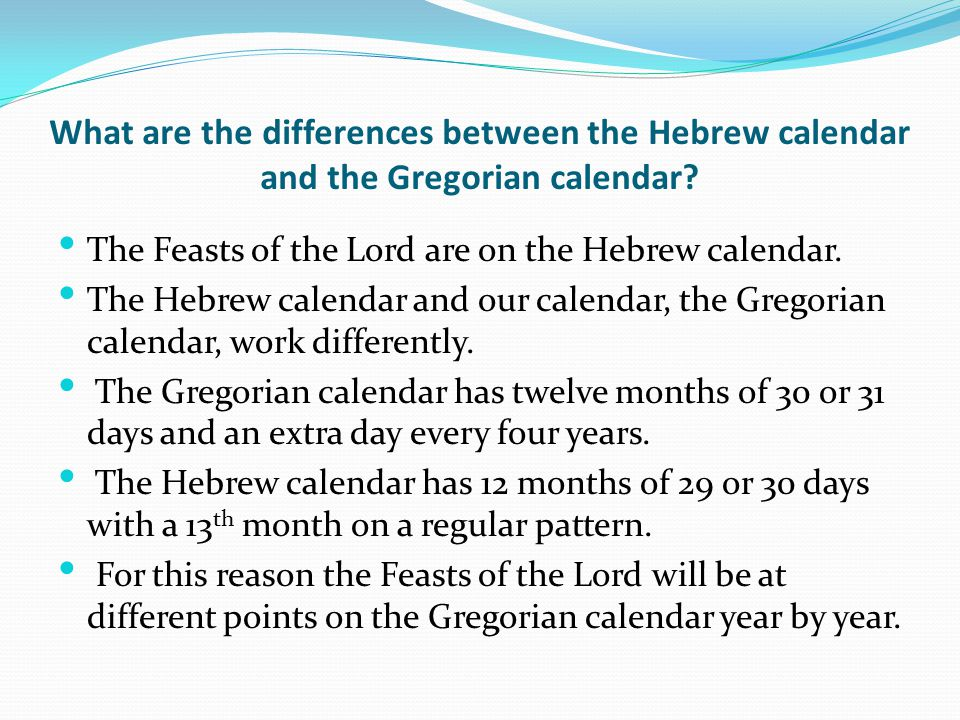 What are the differences between the Hebrew calendar and the Gregorian calendar.