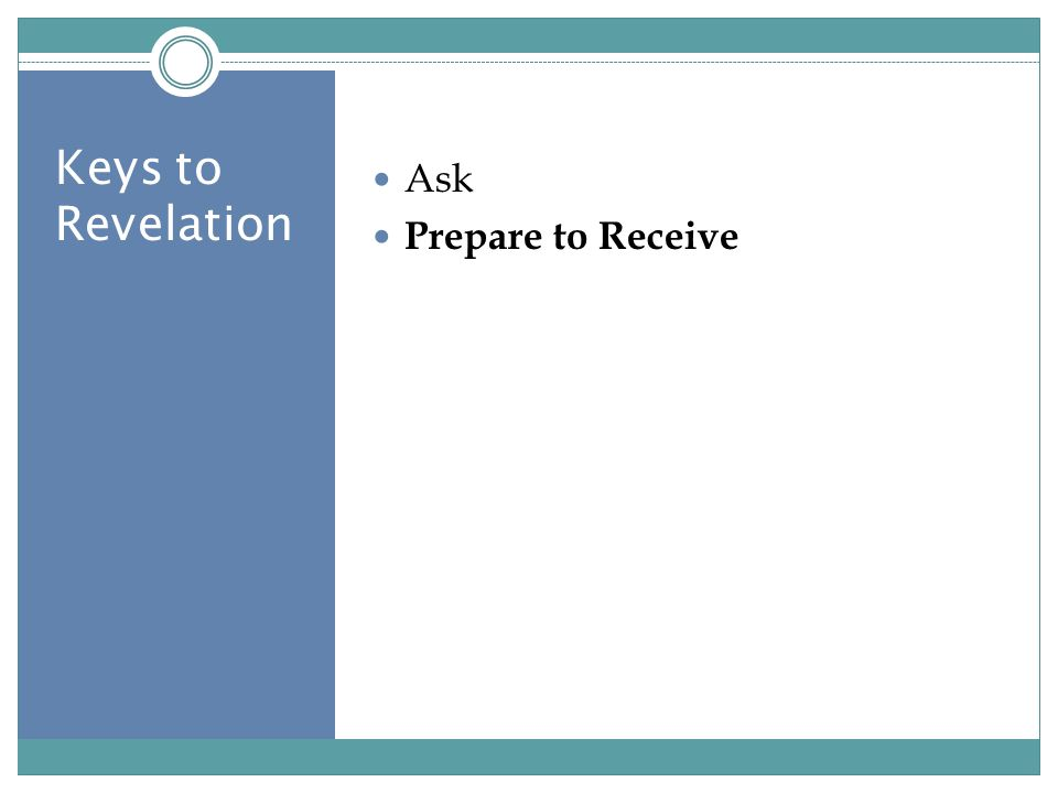 Keys to Revelation Ask Prepare to Receive