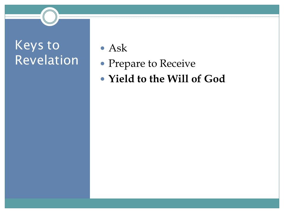 Keys to Revelation Ask Prepare to Receive Yield to the Will of God