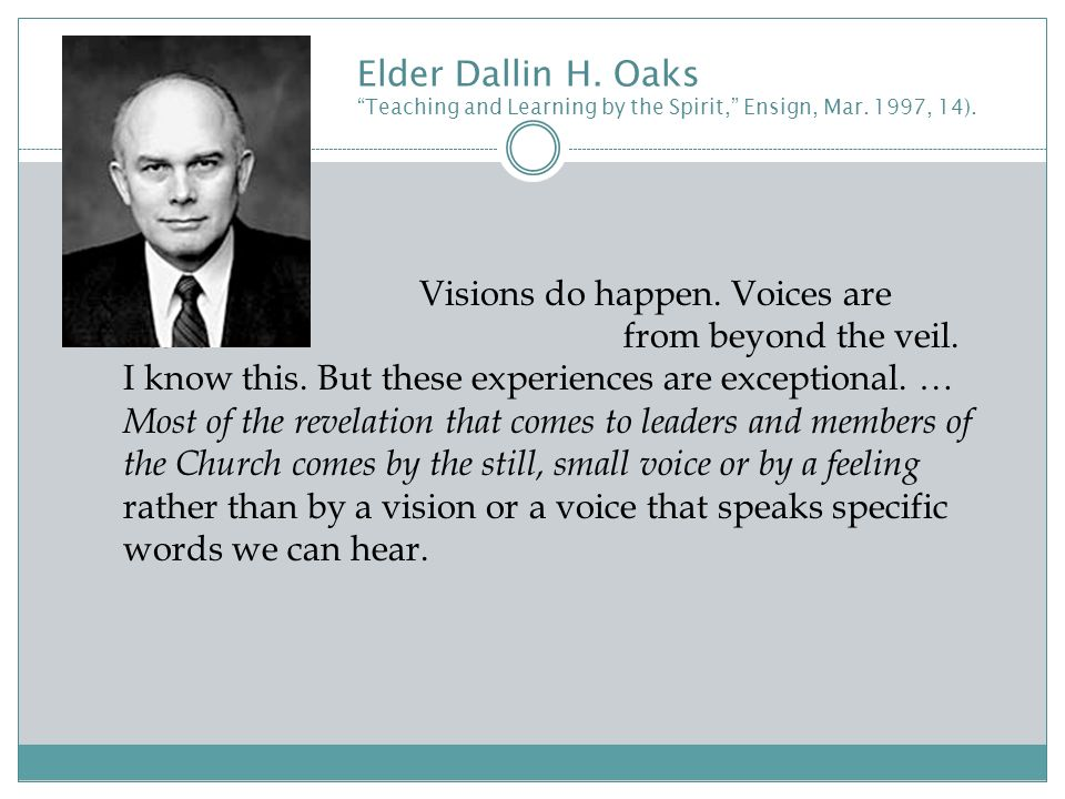 Elder Dallin H. Oaks Teaching and Learning by the Spirit, Ensign, Mar.