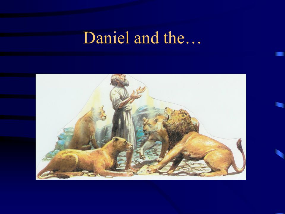 Daniel and the…