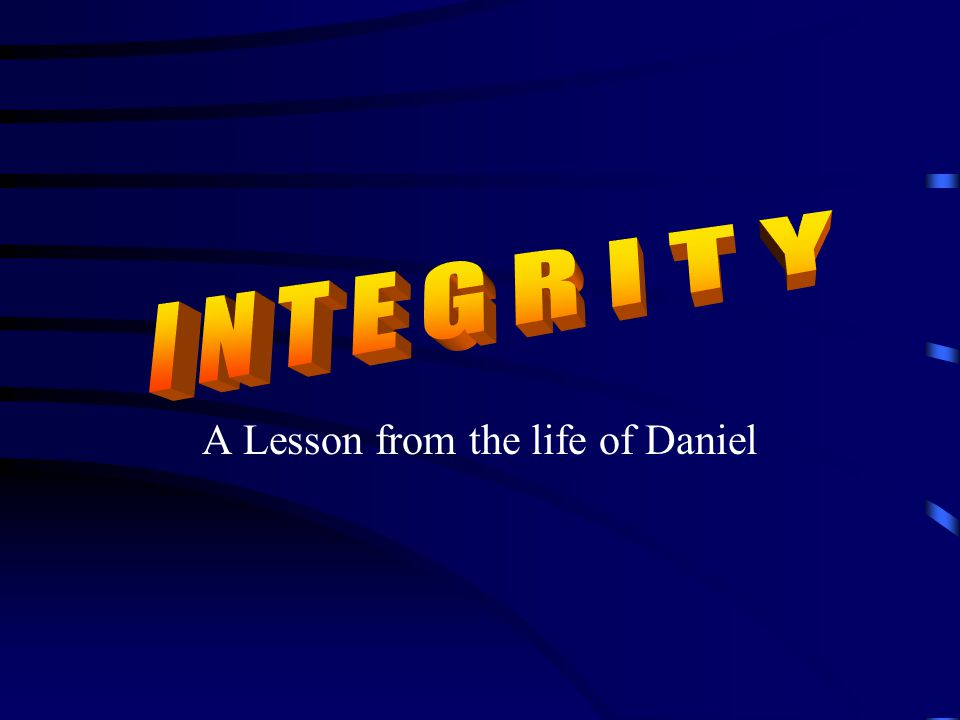 A Lesson from the life of Daniel