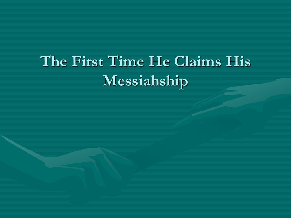 The First Time He Claims His Messiahship