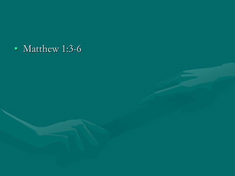 Matthew 1:3-6Matthew 1:3-6