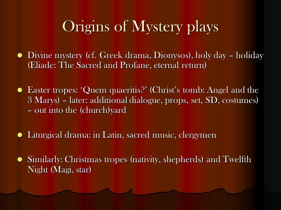 Origins of Mystery plays Divine mystery (cf.