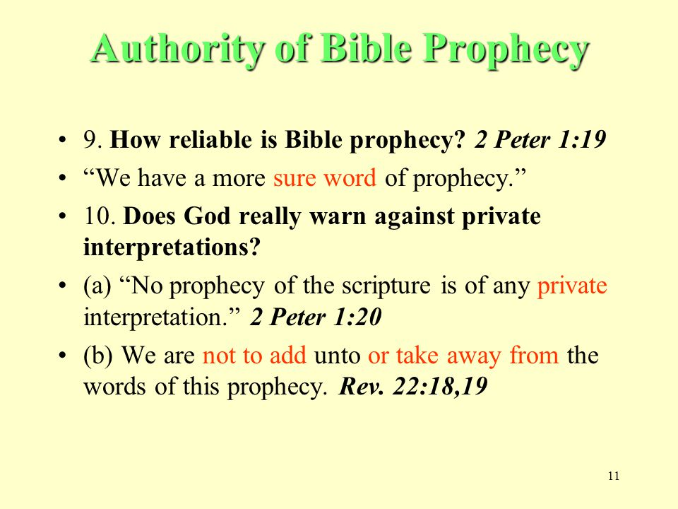 11 Authority of Bible Prophecy 9. How reliable is Bible prophecy.