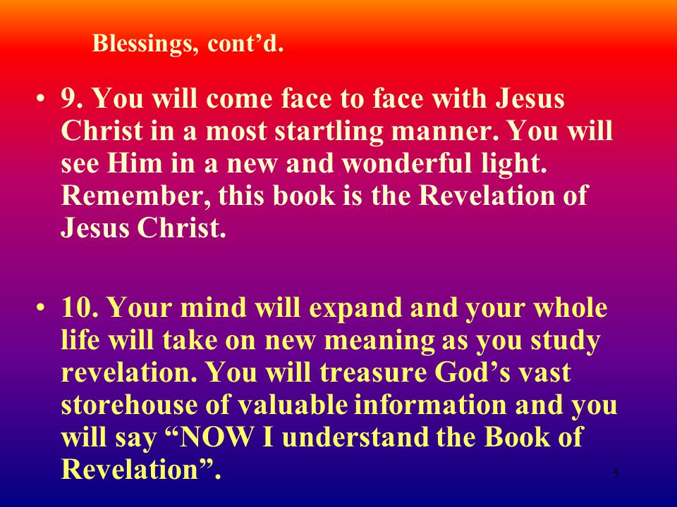 5 9. You will come face to face with Jesus Christ in a most startling manner.