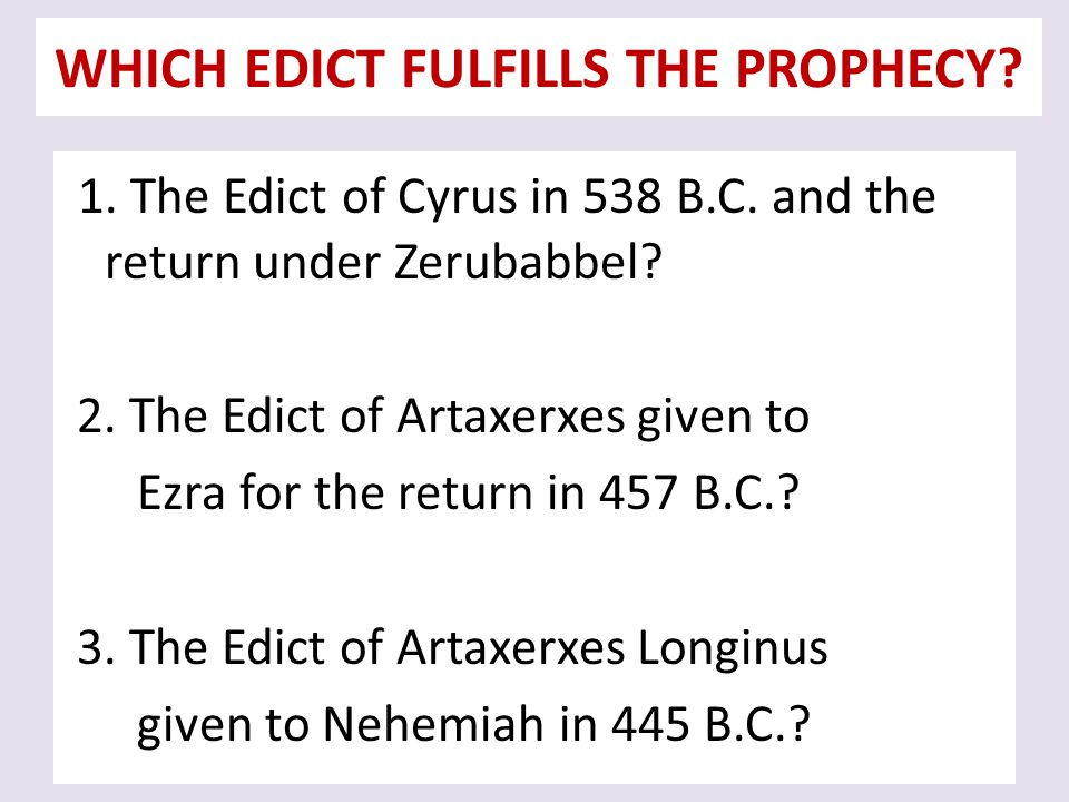 WHICH EDICT FULFILLS THE PROPHECY.1. The Edict of Cyrus in 538 B.C.