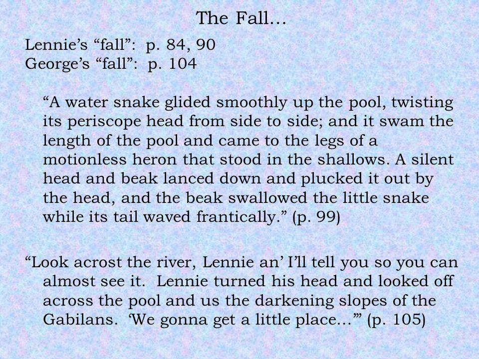 The Fall… Lennie's fall : p. 84, 90 George's fall : p.