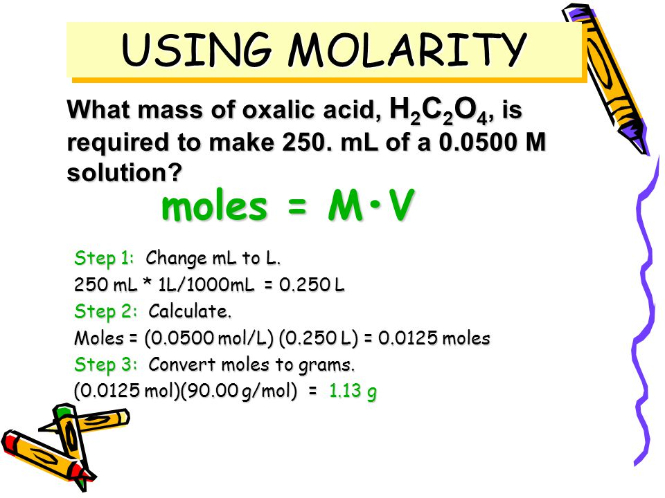 PROBLEM: Dissolve 5.00 g of NiCl 2 6 H 2 O in enough water to make 250 mL of solution. Calculate the Molarity. Step 1: Calculate moles of NiCl 2 6H 2