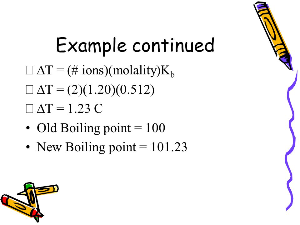 Example What is the new boiling point for a 1.20 molal solution of NaI.