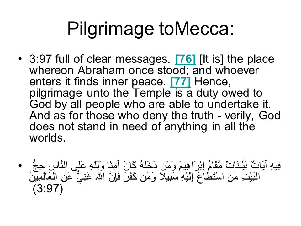 Pilgrimage toMecca: 3:97 full of clear messages.