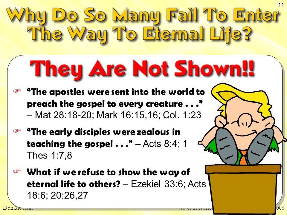 """Don McClainW. 65th St church of Christ - December 3, 2006 11  """"The apostles were sent into the world to preach the gospel to every creature..."""" – Mat"""