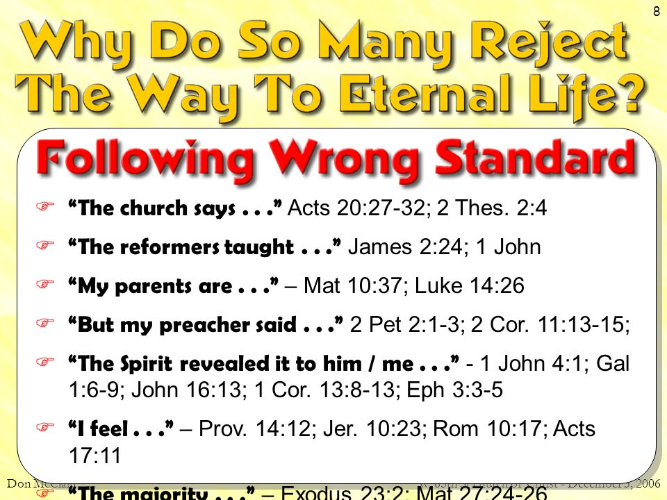 """Don McClainW. 65th St church of Christ - December 3, 2006 8  """"The church says..."""" Acts 20:27-32; 2 Thes. 2:4  """"The reformers taught..."""" James 2:24;"""