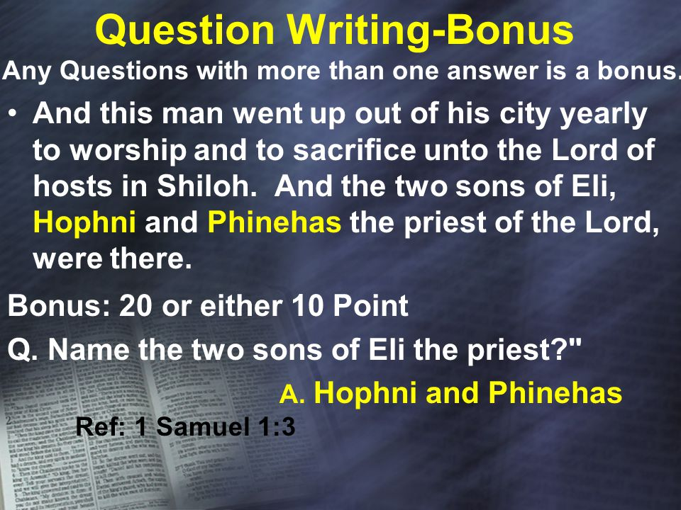 Question Writing-Bonus And this man went up out of his city yearly to worship and to sacrifice unto the Lord of hosts in Shiloh.