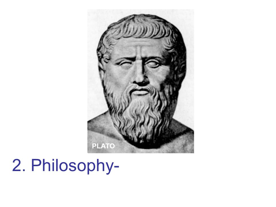 2. Philosophy- a system of beliefs and values. UZBEKISTAN PLATO