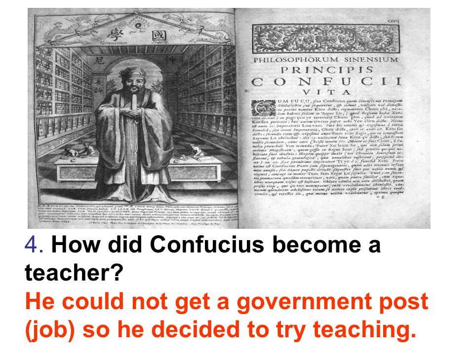 5.Confucius would teach only those students that wanted to learn.