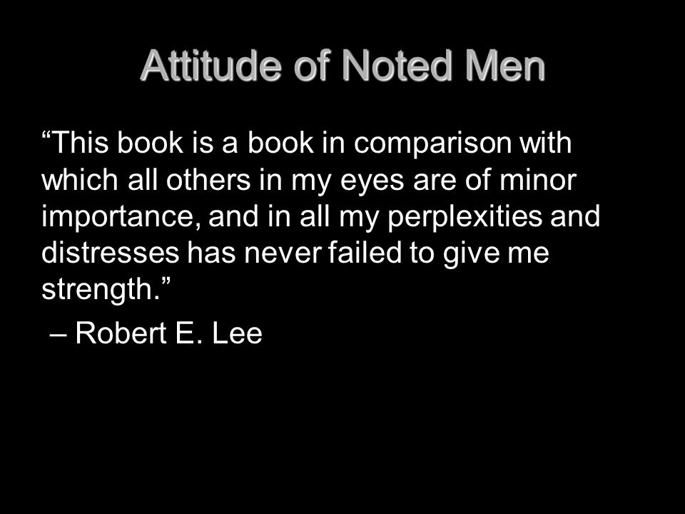 "Attitude of Noted Men ""This book is a book in comparison with which all others in my eyes are of minor importance, and in all my perplexities and dist"