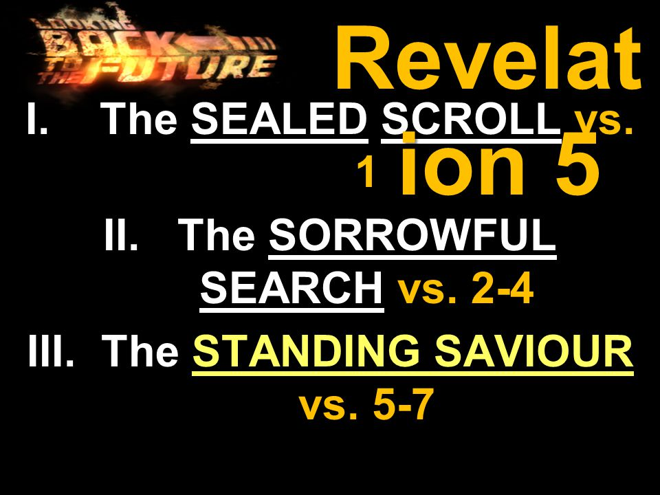 I.The SEALED SCROLL vs. 1 II.The SORROWFUL SEARCH vs.