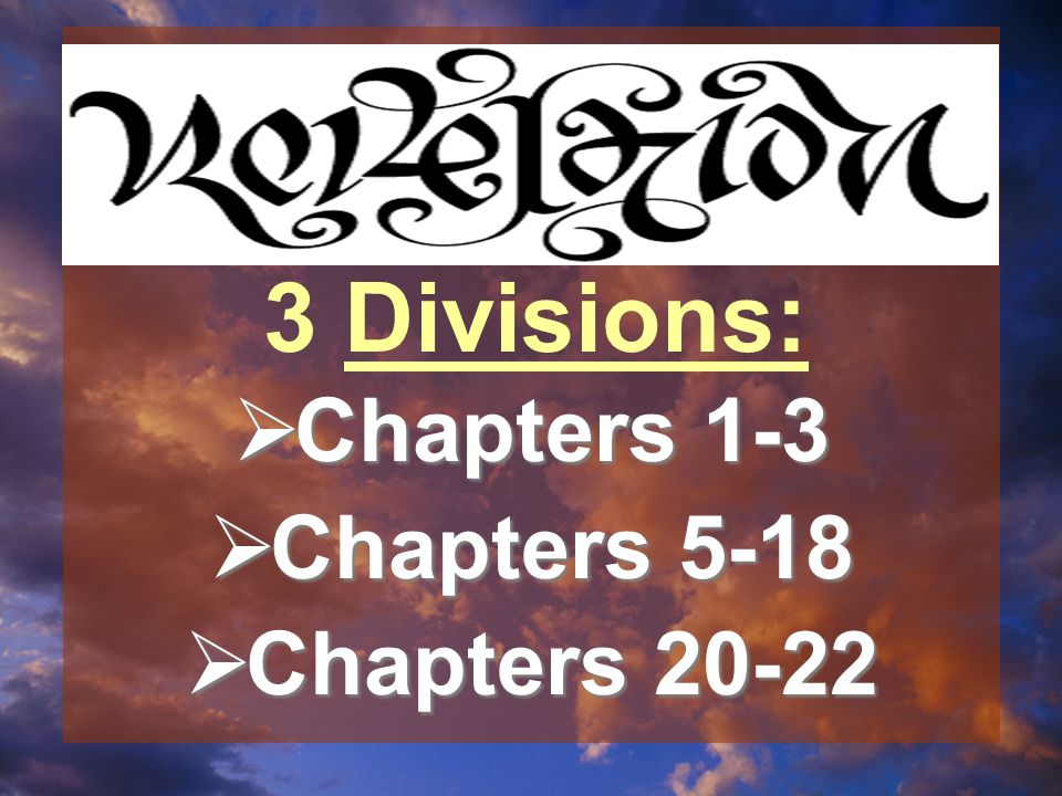  Chapters 1-3  Chapters 5-18  Chapters 20-22 3 Divisions:
